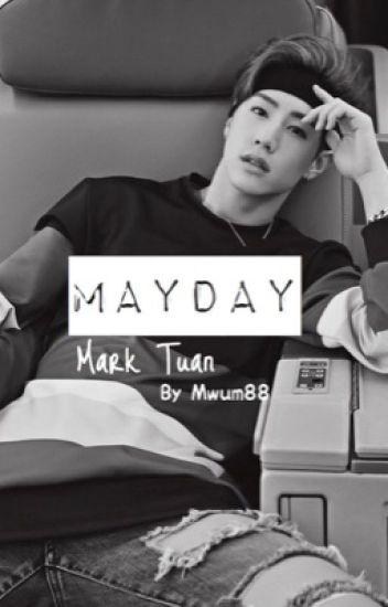 Mayday. || Mark Tuan 【editing】