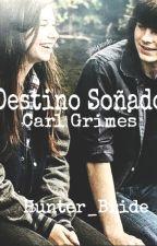 Destino Soñado - Carl Grimes by elwachondixon