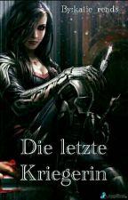 Die letzte Kriegerin by katie_reads_