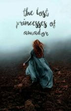 The Lost Princesses of Amador by Freecumberman