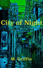 City of Night by Griffinmp
