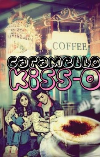 Caramello Kiss-O