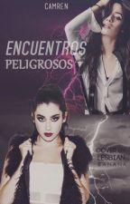Encuentros Peligrosos (CAMREN) by merari-cabello