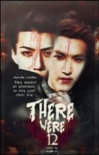 There Were 12  [ EXO Fanfic ] by Huntella