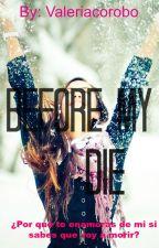 Before my die «n.h» by ValeriaCorobo