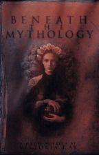 Beneath the Mythology by kvTorre