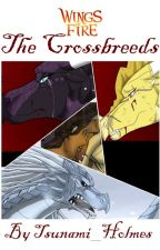 (ORIGINAL STORY) Wings of Fire ~ The Crossbreeds by Tsunami_Holmes