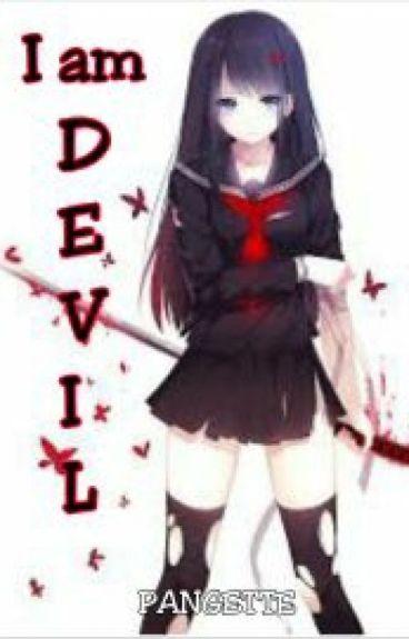I am D.E.V.I.L.