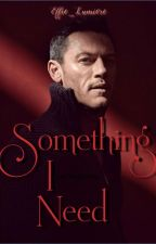 Something I Need (A Luke Evans Fanfiction) by Effie_Lumiere