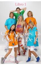 Casi Angeles: La otra hija de JC (libro 1) by fanfics_fan