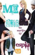 mi amor espia by MariferLP