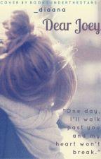 dear joey by _diaana