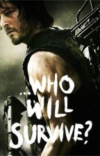 Who Will Survive (a Daryl Dixon x Reader) by purdygirl8192