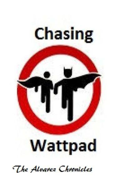 Chasing Wattpad