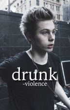 drunk ➳ lashton by -violence