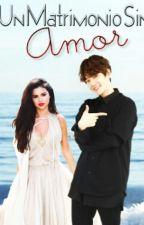 Un matrimonio sin amor {Byun BaekHyun} by Dakota-Stephensson