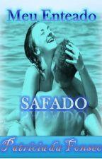 MEU ENTEADO SAFADO by PatrciaGrmio