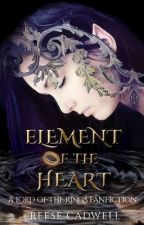 Element of the Heart - A Lord of the Rings/Legolas Fanfiction by cadwellfantasy