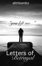 Letters of Betrayal by alittleambz