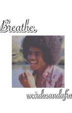 Breathe: A Michael Jackson Story by melaninandafros