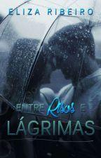 Entre Risos e Lágrimas by ElizaRibeeiro
