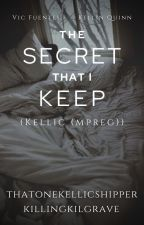 The Secret That I Keep || Kellic (mpreg) ✔ by -hawkwing