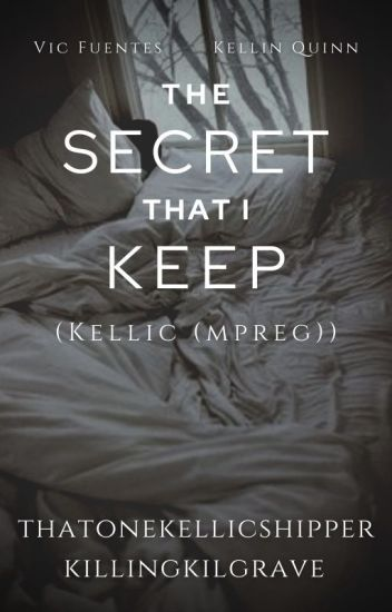 The Secret That I Keep || Kellic (mpreg) √