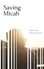 Saving Micah by AmeliaThornhill