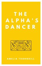 The Alpha's Dancer by AmeliaThornhill