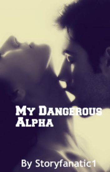 My Dangerous Alpha