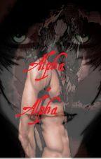 Alpha v Alpha by Zovelia