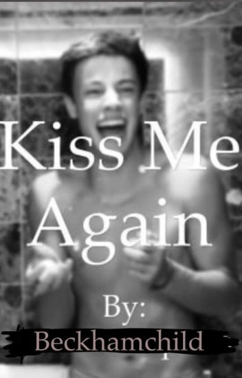 Kiss me again (CameronDallas)