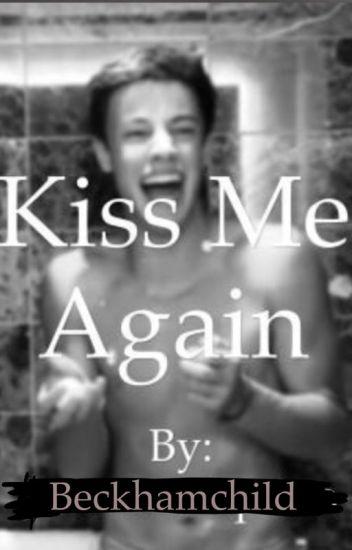 Kiss me again (CameronDallas)