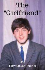 "The ""Girlfriend"" by HeyBlackbird"