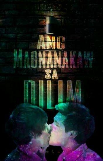 Ang Magnanakaw Sa Dilim #BoyxBoy [Completed] [Editing]