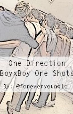 one direction boyxboy one shots jul 15 2013 these are one direction