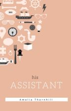 His Assistant by AmeliaThornhill
