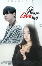 Please Love Me  | Taehyung  by Bumble-V