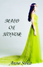 Maid Of Honor by annedayh