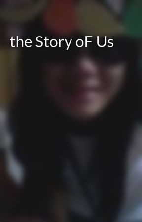 the Story oF Us by missyfunnything