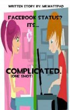 Complicated. [One Shot] by MrWatty