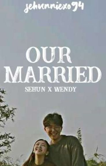 [Finish] Our Married [EXO fanfiction]