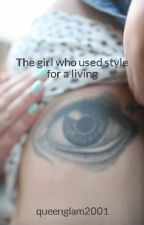 The girl who used style for a living by queenglam2001