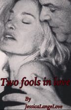 Two fools in love by JessicaLangeLove