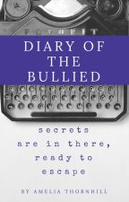 Diary Of The Bullied by AmeliaThornhill