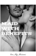 Maid With Benefits by love_lily_blossoms