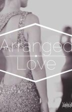 Arranged Love by annabellovin