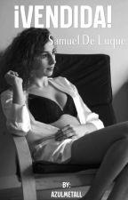 ¡Vendida! - Samuel De Luque by azulmetall
