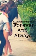 Forever And Always (Book 1) by xLukeyHemmo96x