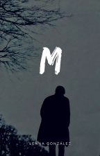 M by sxcialanxious